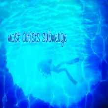 I Want to be With People Who Submerge