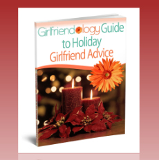Happy Holidays Girlfriend! Get Your @Girlfriendology Guide to Holiday Girlfriend Advice