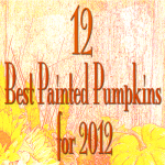 12 Best Painted Pumpkins for 2012