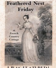 Featured on Feathered Nest Friday at French Country Cottage
