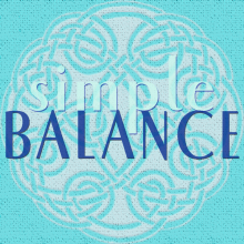 Finding Simple Balance, Happy and Healthy in 2013