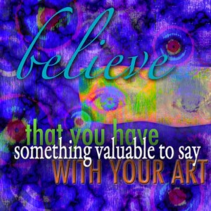 Believe That You Have Something Valuable to Say with Your Art! The Cre8Tive Compass Manifesto…