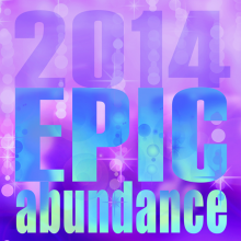 Having My Way with Words Yet Again ~ Epic Abundance Manifesto