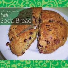 St. Patrick's Day Irish Soda Bread & A Gift for You