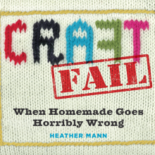 craftfail by Heather Mann