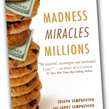 Madness, Miracles, Millions