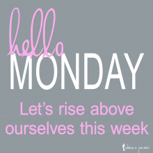 Monday Challenge – Rise Above Ourselves