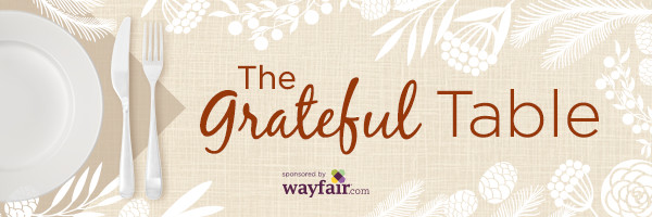 The Grateful Table with Wayfair.com