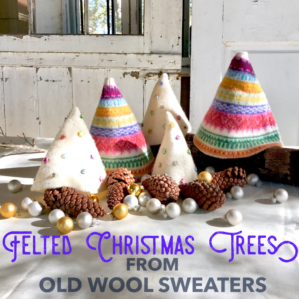 Felted Christmas Trees from Recycled wool sweaters
