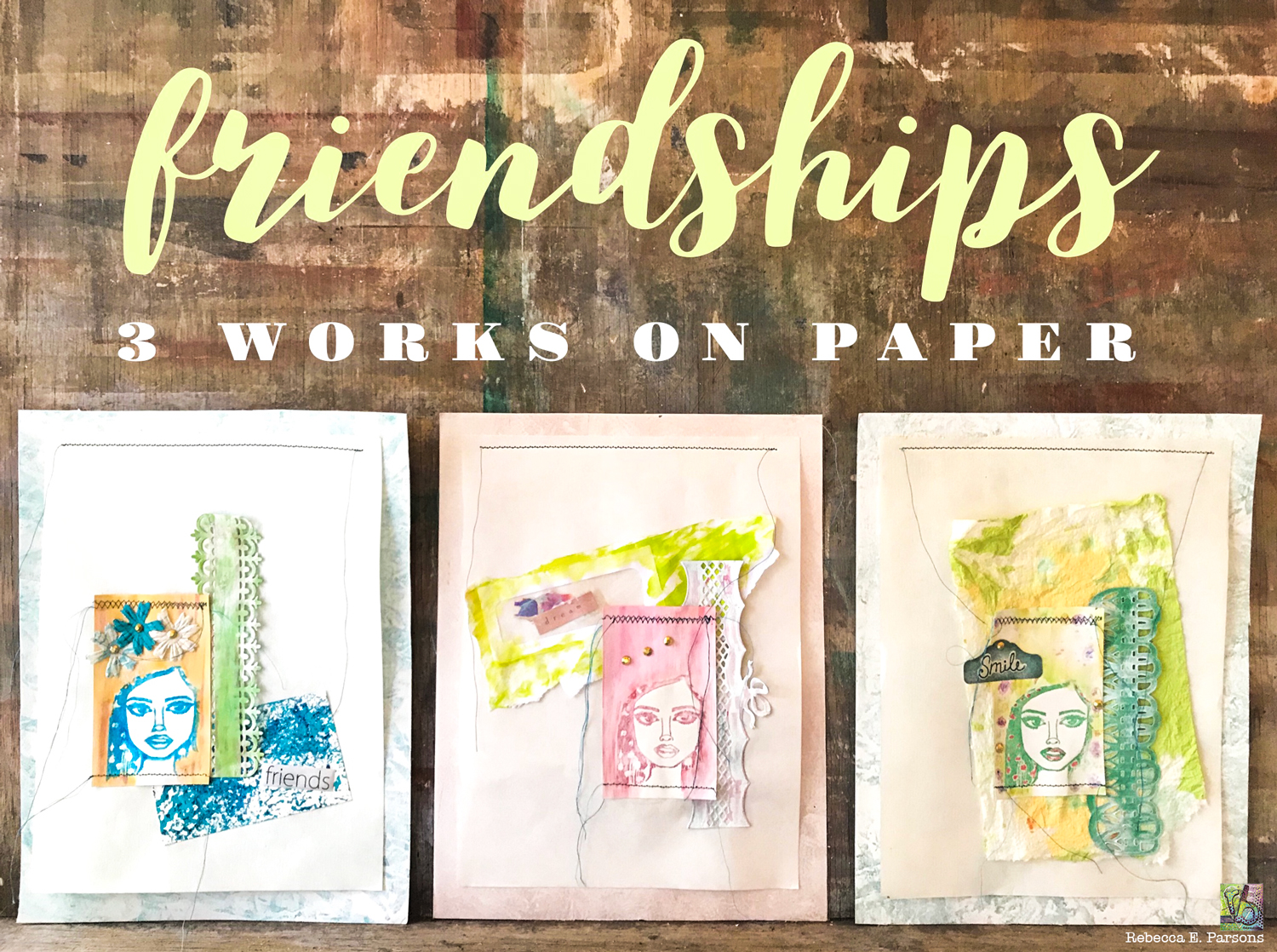 Friendships 3 Works on Paper Collage for Technique Junkies Blog Hop Celebrating Rita Barakat's New Designs!
