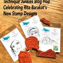 Technique Junkies Blog Hop Celebrating Rita Barakat's New Stamp Designs!